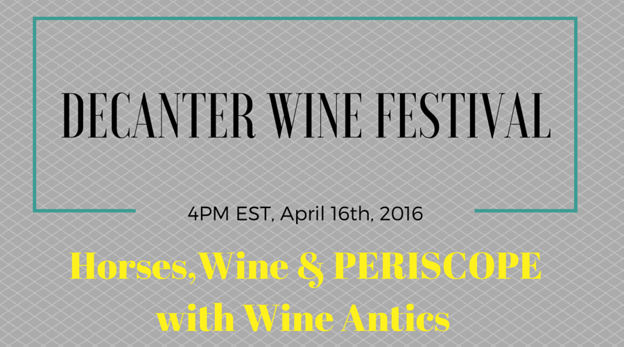 Horses, Wine & PERISCOPE TOMORROW